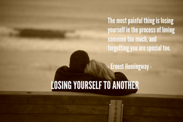 RELATIONSHIPS: LOSING YOURSELF TO ANOTHER by Joan E. Childs