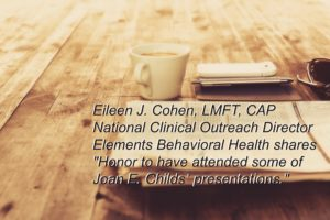 """""""Honor to have attended some of Joan  E. Childs' presentations"""" Review by Eileen J. Cohen, LMFT, CAP"""