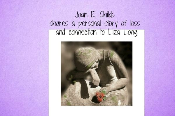 Joan E . Childs shares a personal story of loss and connection to Liza Long