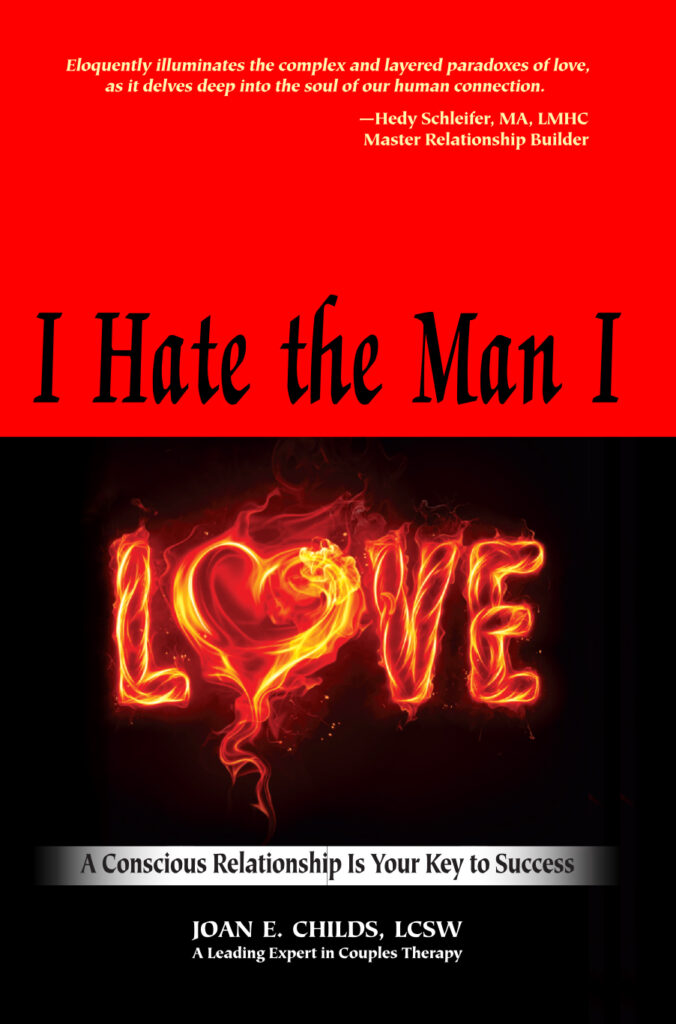 Book Cover: I Hate the Man I Love: A Conscious Relationship Is Your Key to Success